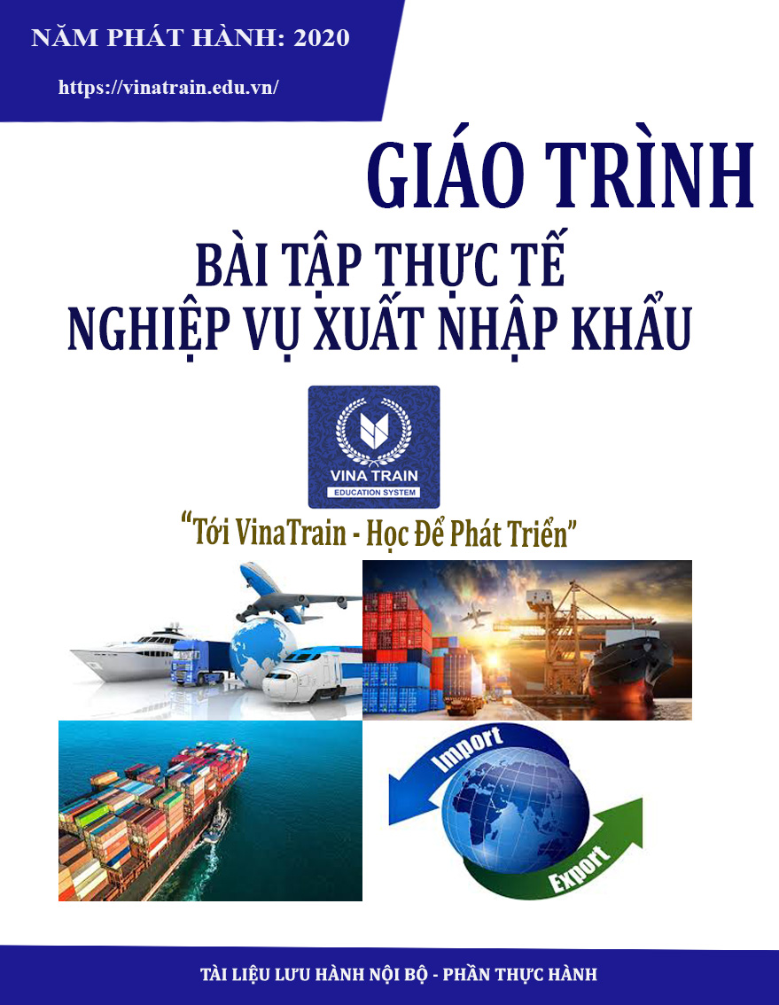 Giáo trình nghiệp vụ xuất nhập khẩu thực tế tại VinaTrain