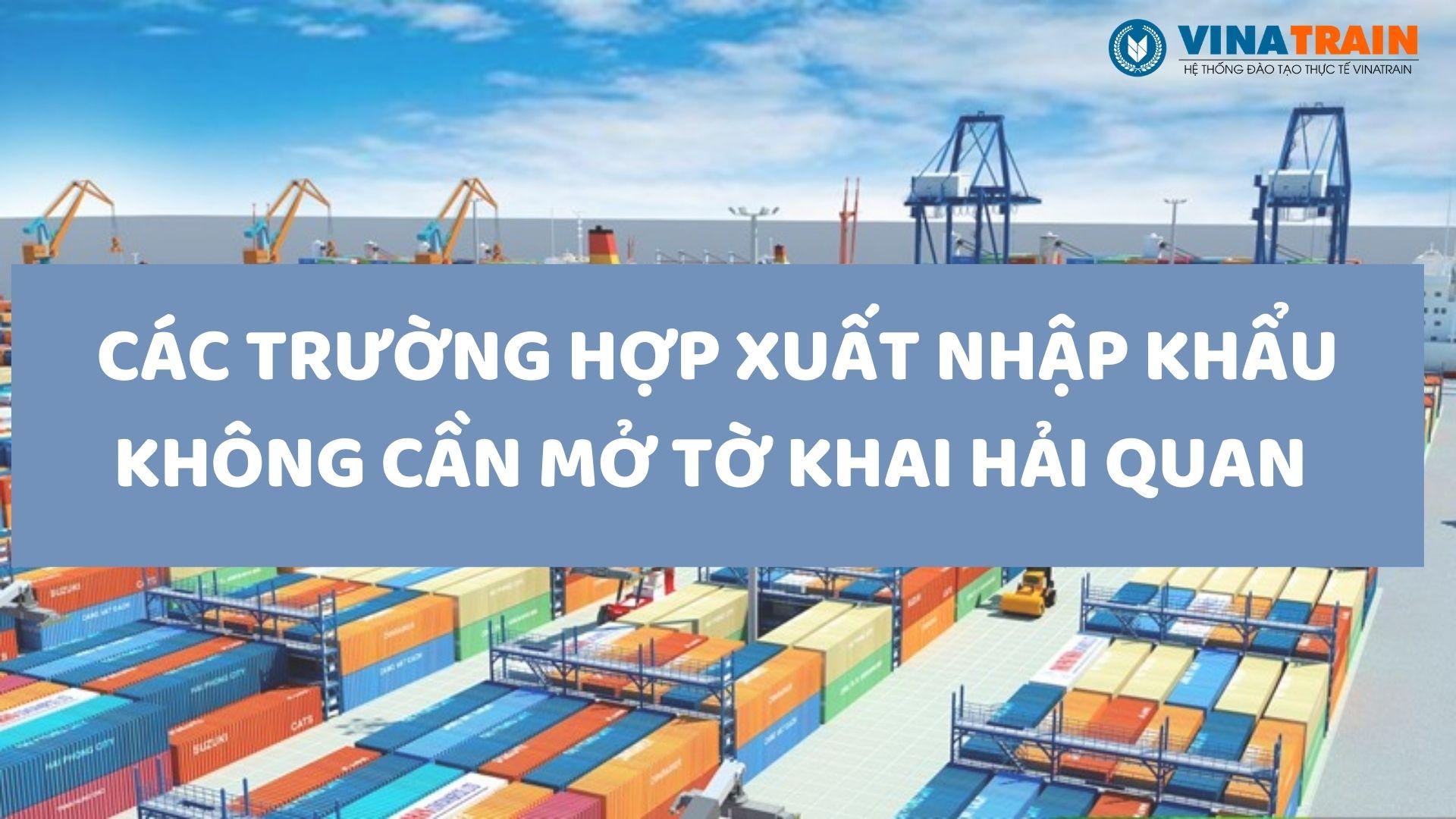 Các trường hợp không cần mở tờ khai xuất nhập khẩu