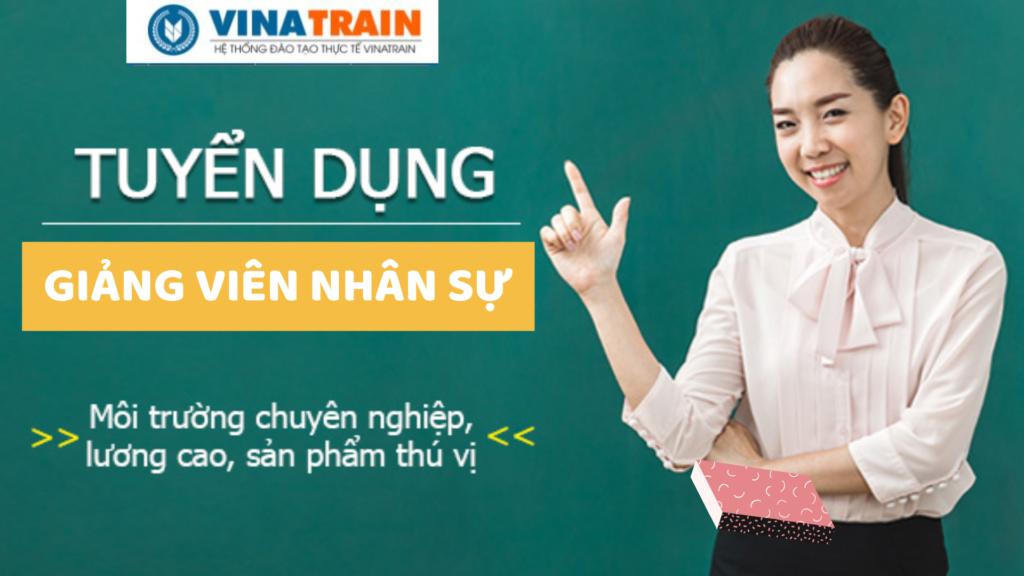 VinaTrain liên tục tuyển giảng viên dạy hành chính nhân sự