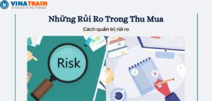 Những rủi ro trong thu mua hàng của doanh nghiệp là gì? Cách giảm thiểu rủi ro.