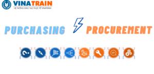 Thu mua là gì? Purchasing và procurement khác nhau như thế nào?