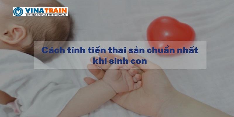 Cach-tinh-tien-thai-san-chuan-nhat-khi-sinh-con