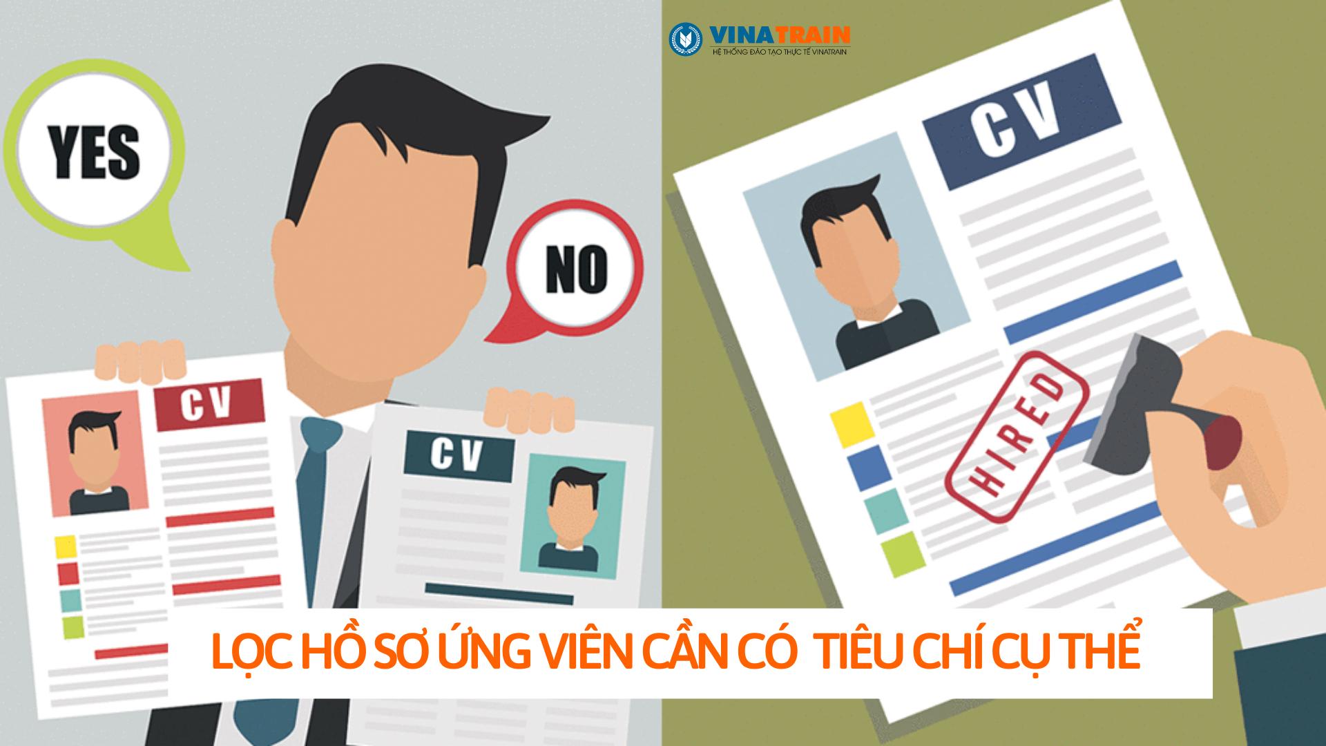 Chuyên viên nhân sự cần xác định rõ các tiêu chí lọc hồ sơ ứng viên