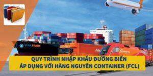 Quy trình nhập khẩu hàng hóa bằng đường biển nguyên container